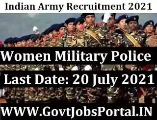 Indian Army Women Military Police Recruitment 2021 : Army Jobs for 100 Soldier Posts