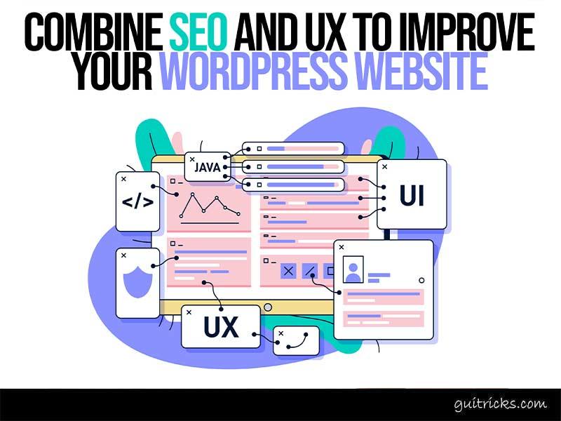 Combine SEO and UX To Improve Your WordPress Website