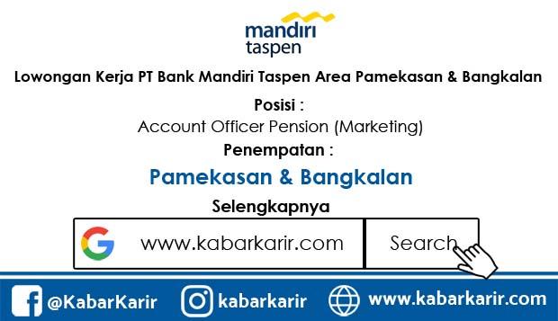 Loker PT Bank Mandiri Taspen Area Pamekasan & Bangkalan
