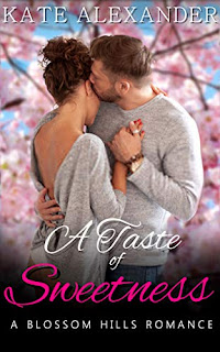 A Taste of Sweetness (A Blossom Hills Romance Book 1) by Kate Alexander
