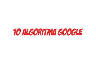 10 Algoritma google terbaru