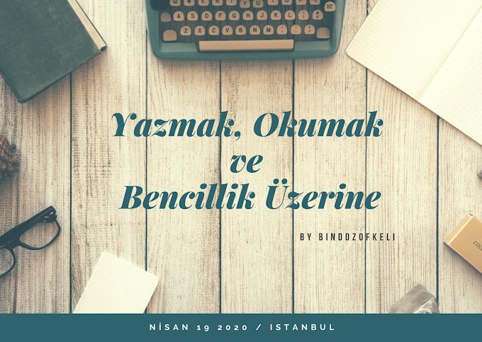 Yazmak, Okumak ve Bencillik Üzerine