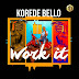 New Music | Korede Bello -  Work it | Download Mp3