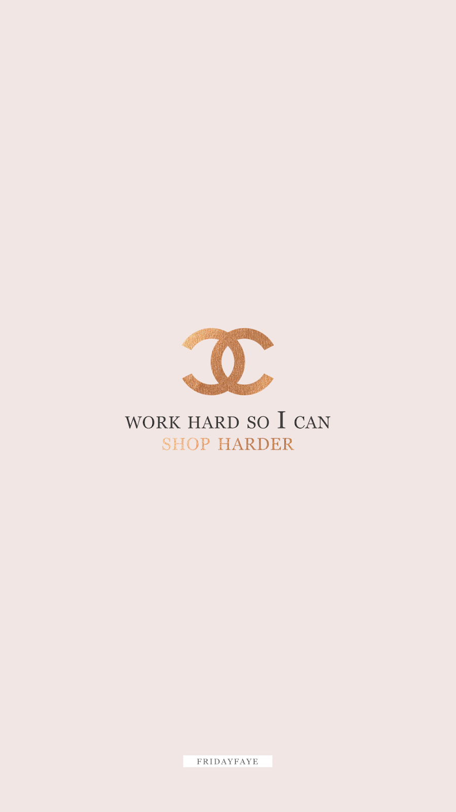 "Wallpaper inspirational quote that reads ""Work hard so I can shop harder"""