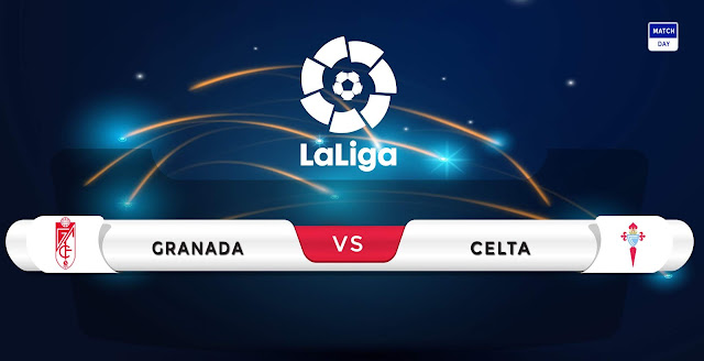 Granada vs Celta Vigo Prediction & Match Preview
