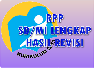 Download Contoh RPP SD/MI Kelas 1 – 6 Kurikulum 2013 Hasil Revisi