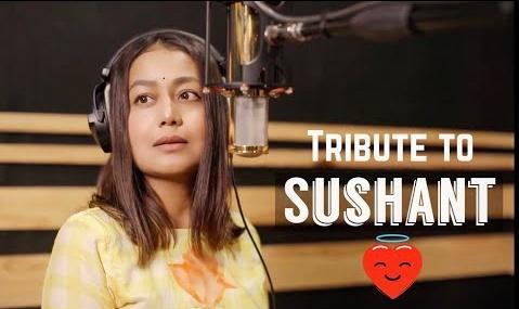 Neha Kakkar Song- Tribute to Sushant Singh Rajput