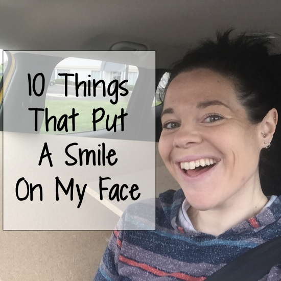 10 Things that put a smile on my face