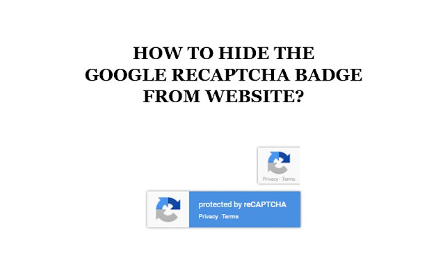 How to hide the Google reCAPTCHA badge from website