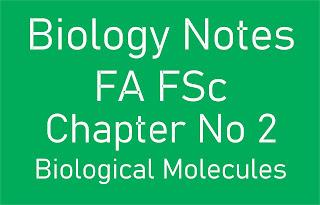 Biology Notes FA FSc Chapter No 2 Biological Molecules