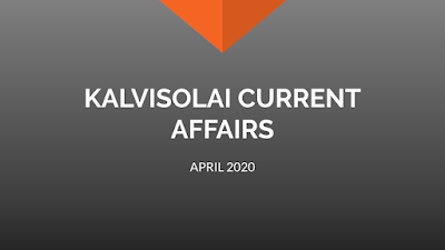 KALVISOLAI CURRENT AFFAIRS - APRIL 2020