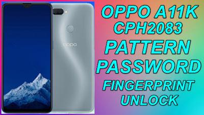 Oppo A11k Password-Pattern-Fingerprint Lock Unlock-Oppo CPH2083 Screen Lock Remove.