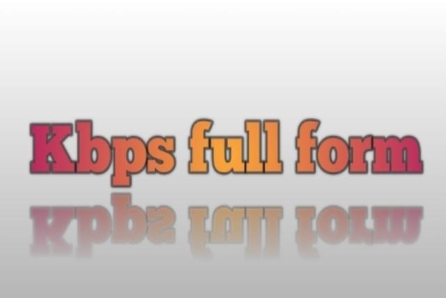 Kbps क्या होता है और kbps full form। mbps full form