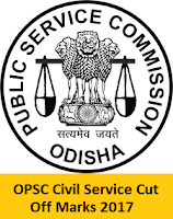 OPSC Civil Service Cut Off Marks 2017