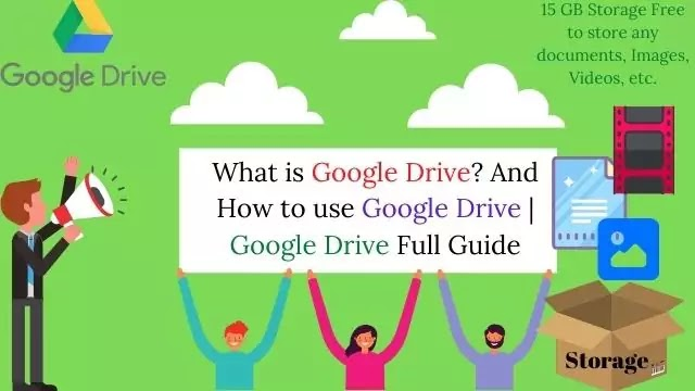 What is Google Drive? And How to use Google Drive | Google Drive Full Guide