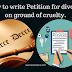 क्रूरता के आधार पर  विवाह विच्छेद (तलाक ) के लिए याचिका कैसे लिखते है ?
