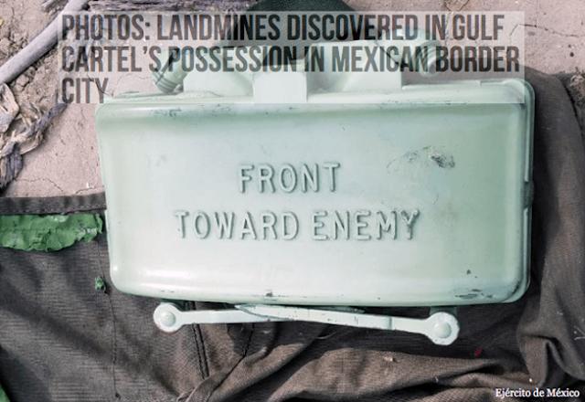 """El Cártel del Golfo """"Cártel Terrorista"""", les encuentran minas terrestres de grado Militar"""