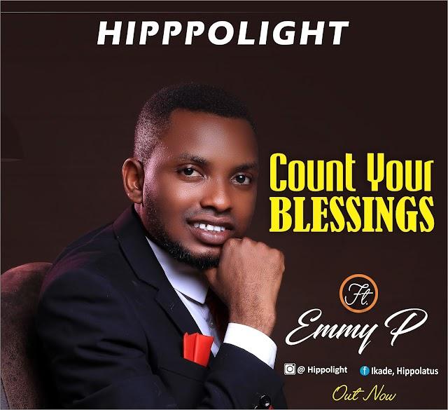 GOSPEL MUSIC: Hippolight - Count Your Blessings