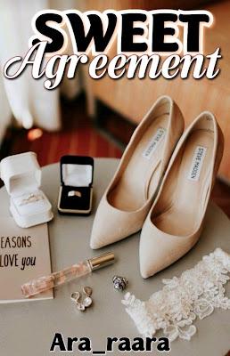 Novel Sweet Agreement Karya Araraara Full Episode