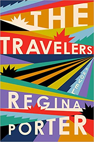The Travelers, Regina Porter, fiction, reading, amreading, goodreads, Kindle, book club, beach reads, summer reads