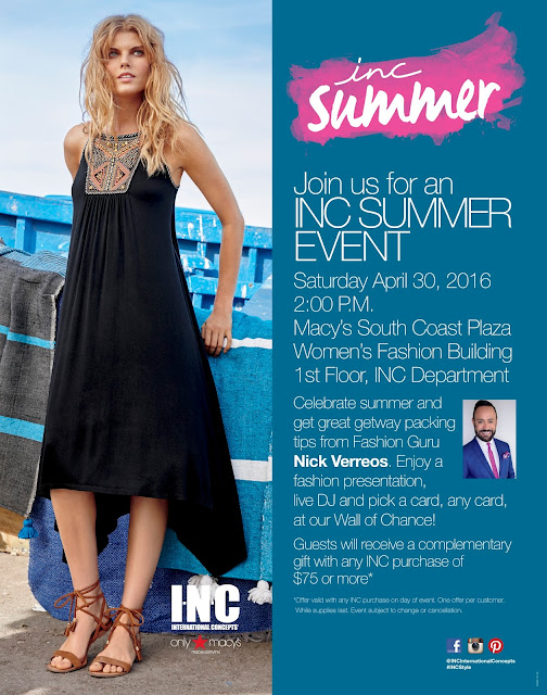 NICK HOSTS.....Excited to Host the I.N.C SUMMER EVENT at Macy's South Coast Plaza SATURDAY April 30th!