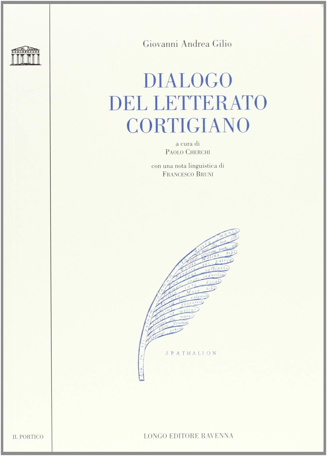 The front cover of the modern edition of the dialogo del letterato cortigiano edited by paolo cherchi ravenna longo publishing house 2002
