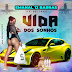 Emanal 12 Barras feat. Boy Chany - Vida dos Sonhos (2018) [Download]