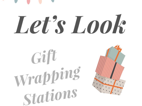 Let's Look- Gift Wrapping Stations