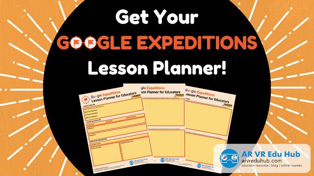 Get Your #GoogleExpeditions Lesson Planner | @EdTechnocation arvreduhub.com