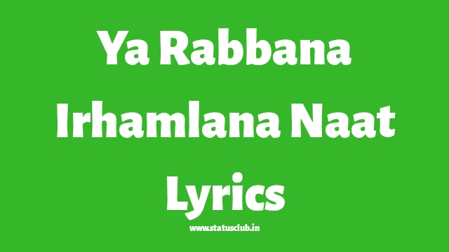 ya-rabbana-irhamalana-naat-lyrics