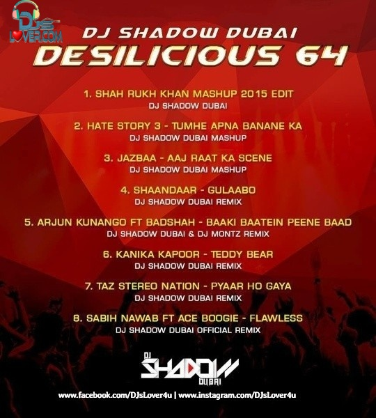Desilicious 64 DJ Shadow Dubai