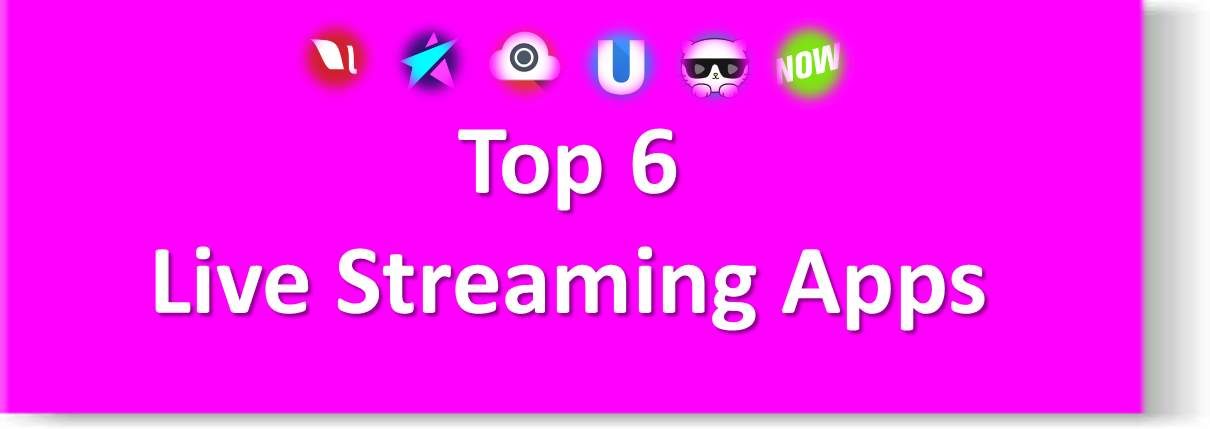 Top 6 Best Live Streaming Apps for Android - Youth Apps