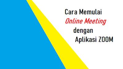 Membuat Meeting Online dengan Aplikasi Zoom