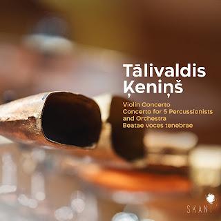 Tālivaldis Ķeniņš Violin Concerto, Percussion Concerto; Eva Bindere, Latvian National Symphony Orchestra, Andris Poga; SKANI