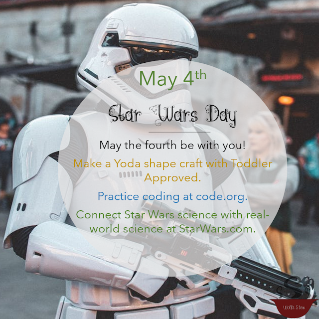 Go on a galactic learning adventure on May 4th!  Find ideas at Wolfe Stew. for your preschool, elementary or sixth grade learner.