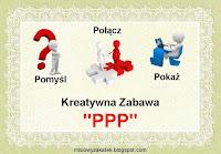 http://misiowyzakatek.blogspot.com/2019/05/ppp-czyli-kreatywna-zabawa.html