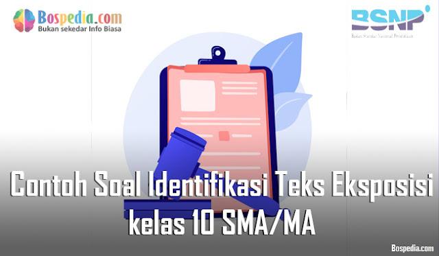 Contoh Soal Identifikasi Teks Eksposisi kelas 10 SMA/MA