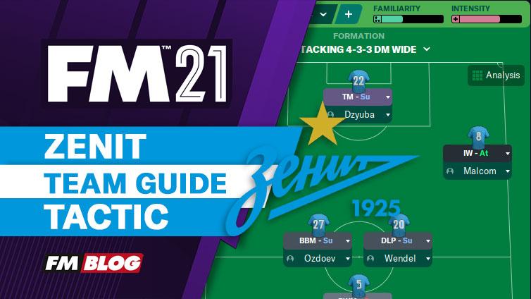 FM21 Zenit 4-3-3 Vertical Tiki-Taka Tactic   Team Guide
