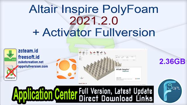 Altair Inspire PolyFoam 2021.2.0 + Activator Fullversion