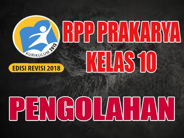 RPP PKWU Pengolahan KELAS 10 K13 Revisi 2018