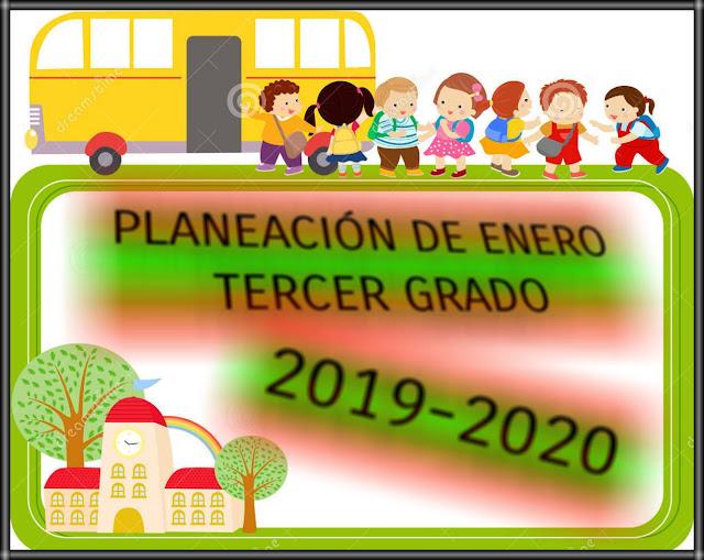 PLANEACIÓN DE ENERO-TERCER GRADO-2019-2020