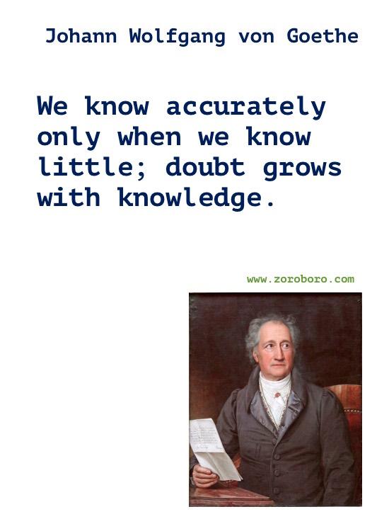 Johann Wolfgang von Goethe Quotes. Johann Wolfgang von Goethe Poems, Life Quotes, Love Quotes & Inspirational Quotes. Johann Wolfgang von Goethe Philosophy