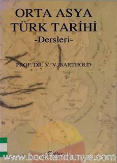 Vasilij Vladimiroviç Barthold - Orta Asya Türk Tarihi (Dersleri)
