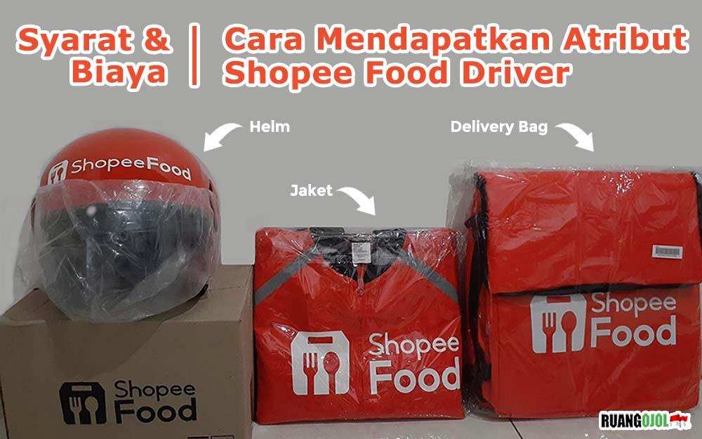 Cara Mendapatkan Atribut Shopee Food Driver Terbaru 2021