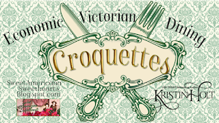 Kristin Holt | Economic Victorian Dining: Croquettes