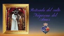 Retirada del culto de Nuestro Padre Jesús Nazareno del Amor de Cádiz