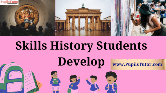 Why Does History Matter For Students? | What Skills Does A Student Of History Develop | Three Most Important Reasons For Students To Study History