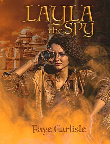 Layla The Spy by Faye Carlisle