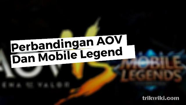 Perbandingan AOV dan Mobile Legend Dari Banyak Segi