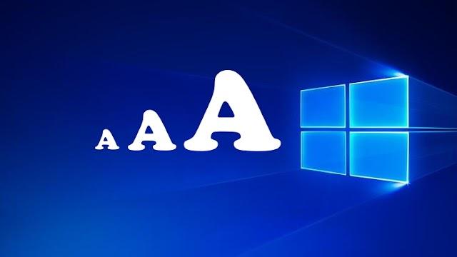 Windows 10'da yazı tip boyutunu değiştirme